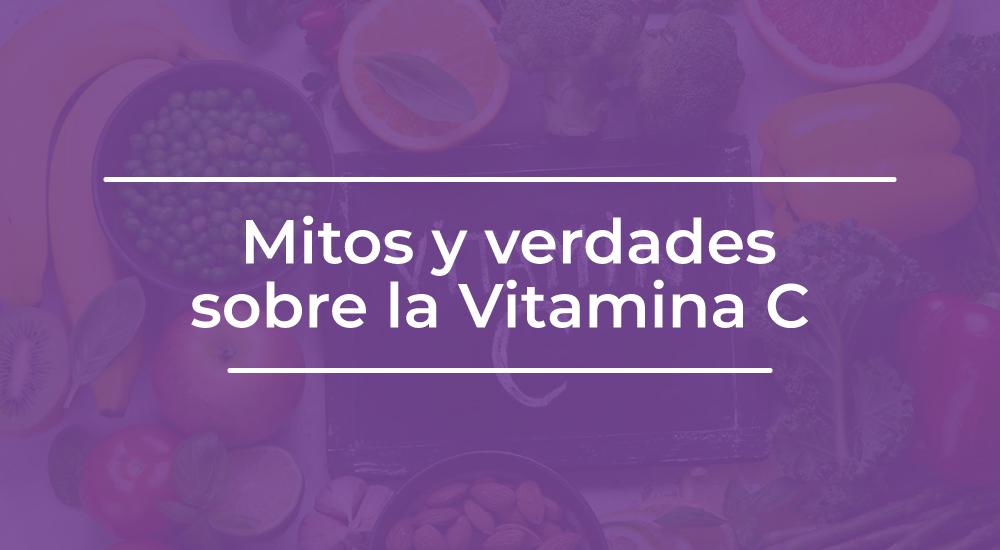 Mitos y verdades sobre la Vitamina C