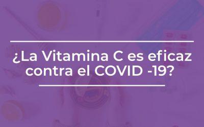 ¿La Vitamina C es eficaz contra el COVID -19?
