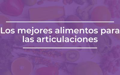 LOS MEJORES ALIMENTOS PARA LAS ARTICULACIONES